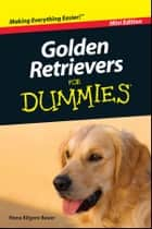 Golden Retrievers For Dummies?, Mini Edition ebook by Nona K. Bauer