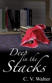 Deep in the Stacks ebook by C.V. Walter