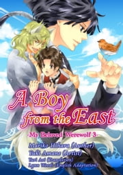 A Boy from the East - Yaoi Manga ebook by 檜原まり子/Mariko Hihara,Yuki Amane