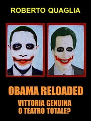 Obama reloaded, vittoria genuina oppure teatro totale? ebook by Kobo.Web.Store.Products.Fields.ContributorFieldViewModel