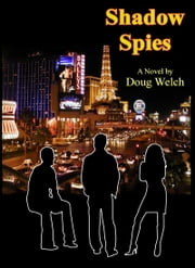 Shadow Spies ebook by Doug Welch