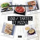 100 % tartes et pizzas ebook by Thierry ROUSSILLON