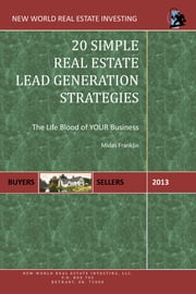 20 Simple Real Estate Lead Generation Strategies ebook by Midas Franklin