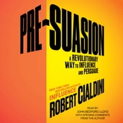 Pre-Suasion - Channeling Attention for Change audiobook by Robert Cialdini, Ph.D.