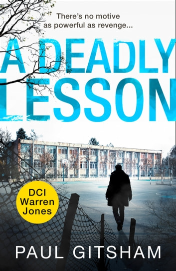 A Deadly Lesson (DCI Warren Jones) ebook by Paul Gitsham