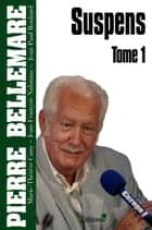 Suspens, tome 1 ebook by Pierre Bellemare
