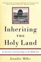 Inheriting the Holy Land ebook by Jennifer Miller
