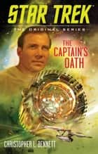 The Captain's Oath ebook by Christopher L. Bennett