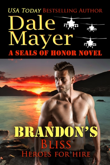 Brandon's Bliss - Heroes for Hire Series, Book 14 eBook by Dale Mayer