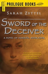 Sword of the Deceiver: A Novel of Isavalta, Book Four ebook by Sarah Zettel