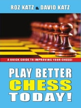 Play Better Chess Today ebook by Roz Katz