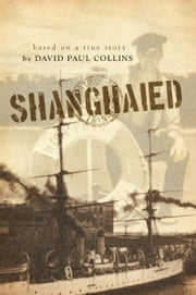 Shanghaied ebook by David Paul Collins