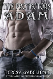 Adam (The Protectors) ebook by Teresa Gabelman
