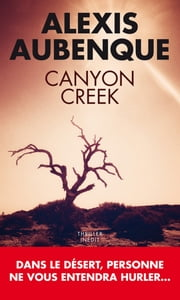 Canyon Creek ebook by Alexis Aubenque