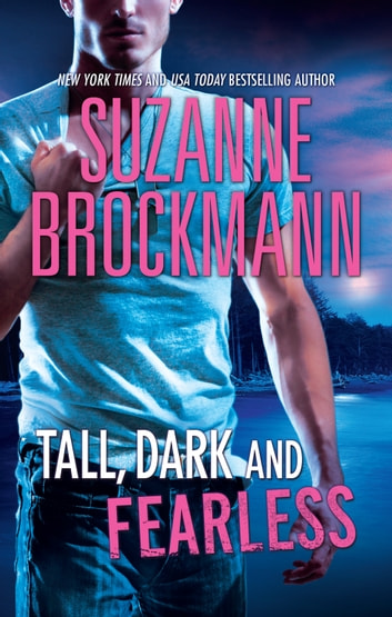 Tall, Dark And Fearless ebook by Suzanne Brockmann