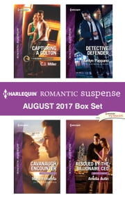 Harlequin Romantic Suspense August 2017 Box Set - Capturing a Colton\Cavanaugh Encounter\Detective Defender\Rescued by the Billionaire CEO ebook by C.J. Miller,Marie Ferrarella,Marilyn Pappano,Amelia Autin