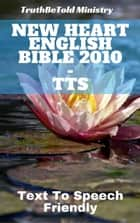 New Heart English Bible 2010 - TTS - Text To Speech Friendly ebook by TruthBeTold Ministry, Wayne A. Mitchell, Joern Andre Halseth