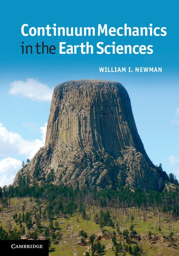 Continuum Mechanics in the Earth Sciences ebook by William I. Newman