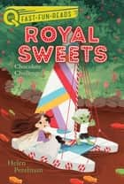 Chocolate Challenge - Royal Sweets 5 ebook by Helen Perelman, Olivia Chin Mueller