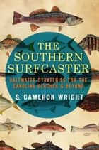 The Southern Surfcaster ebook by S. Cameron Wright