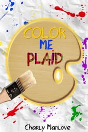 Color Me Plaid ebook by Charly Manlove