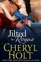 Jilted By a Rogue eBook by Cheryl Holt