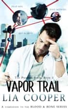 Vapor Trail (The Profane Series #2) ebook by Lia Cooper