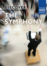 Discover the Symphony ebook by Andrew Huth