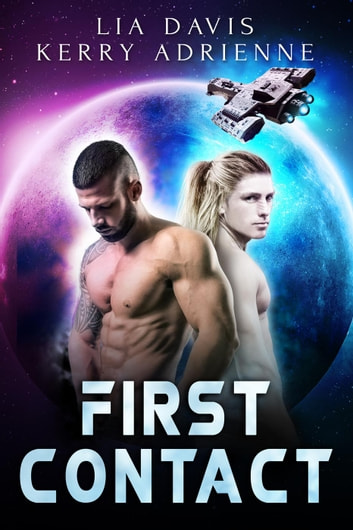First Contact ebook by Lia Davis,Kerry Adrienne