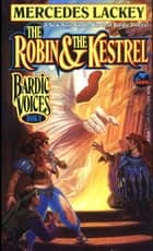 The Robin and the Kestrel ebook by Mercedes Lackey