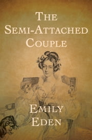 The Semi-Attached Couple ebook by Emily Eden