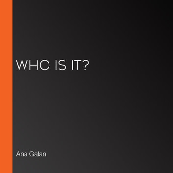 Who Is It? audiobook by Ana Galan