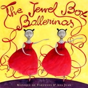 The Jewel Box Ballerinas ebook by Monique de Varennes,Ana Juan