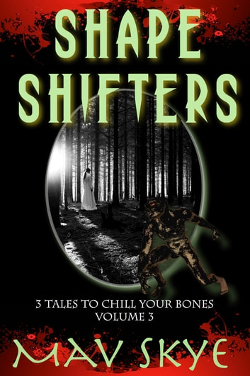 Shapeshifters - A Horror Short Story Collection ebook by Mav Skye