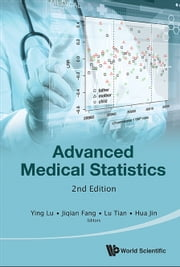 Advanced Medical Statistics ebook by Ying Lu, Jiqian Fang, Lu Tian;Hua Jin