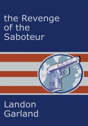 The Revenge of the Saboteur ebook by Landon Garland