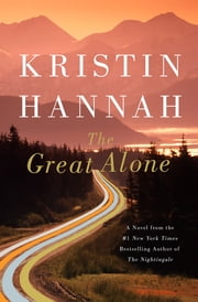 The Great Alone - A Novel ekitaplar by Kristin Hannah