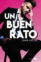Un buen rato ebook by Jana Aston, María del Carmen Boy