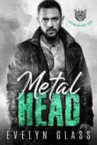Metalhead (Book 3) - Trojans MC, #3 ebook by Evelyn Glass