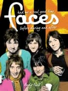 The Faces: Had Me A Real Good Time ebook by Andy Neill