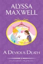 A Devious Death ebook by Alyssa Maxwell