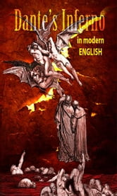 Dante's Inferno - In Modern English ebook by Douglas Neff,Dante Alighieri, translated by Henry Wadsworth Longfellow, with modern language adaptation by Douglas Neff