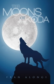 The Moons of Koda ebook by Fran Alongi