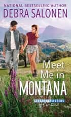 Meet Me in Montana ebook by Debra Salonen