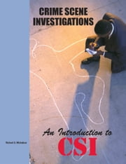 Crime Scene Investigation - An Introduction to CSI ebook by Richard S. Michelson