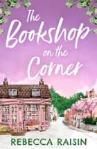 The Bookshop On The Corner (The Gingerbread Café) ebook by