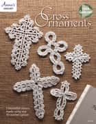 Cross Ornaments ebook by Annie's