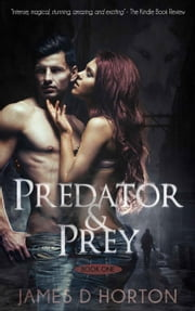 Predator & Prey - Predator & Prey, #1 ebook by James D Horton