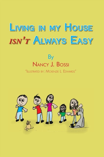 Living in my house isn't always easy ebook by Nancy J. Bossi
