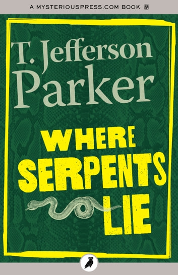 Where Serpents Lie ebook by T. Jefferson Parker